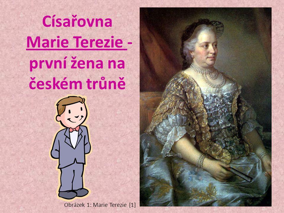 Císařovna Marie Terezie - první žena na českém trůně
