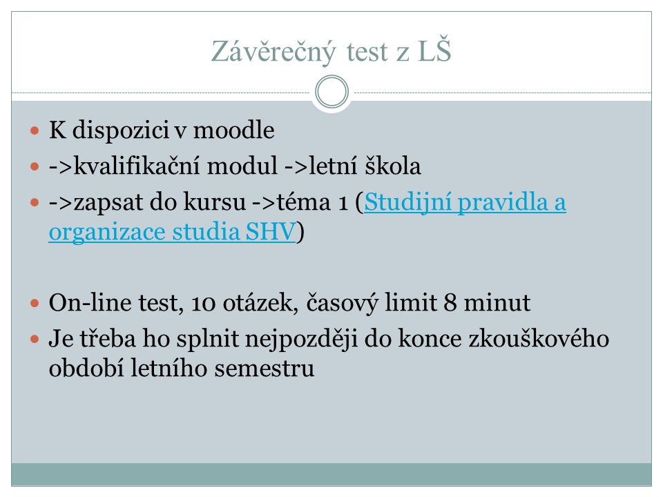 Závěrečný test z LŠ K dispozici v moodle