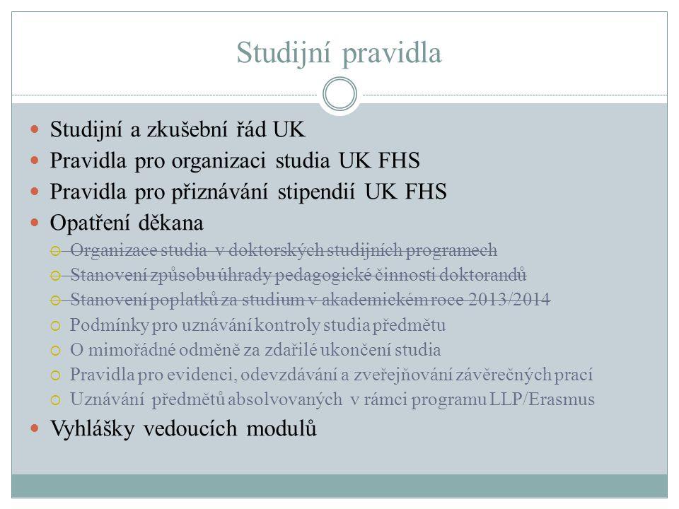 Studijní pravidla Studijní a zkušební řád UK