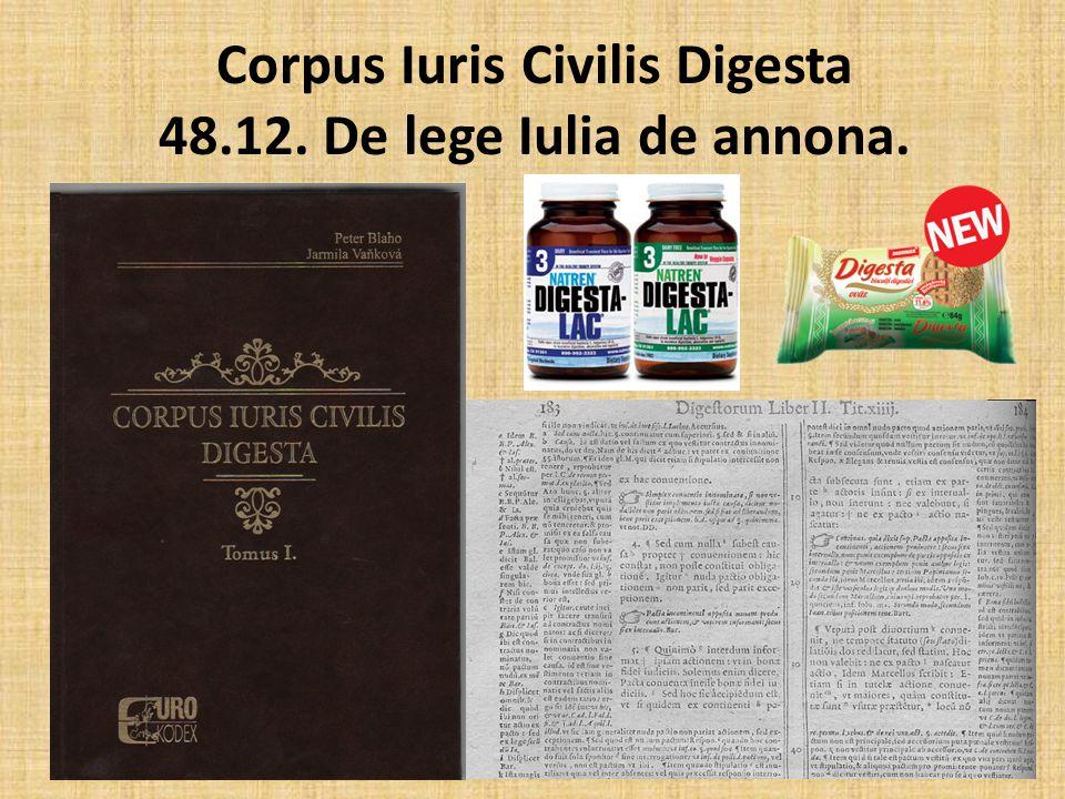 Corpus Iuris Civilis Digesta 48.12. De lege Iulia de annona.