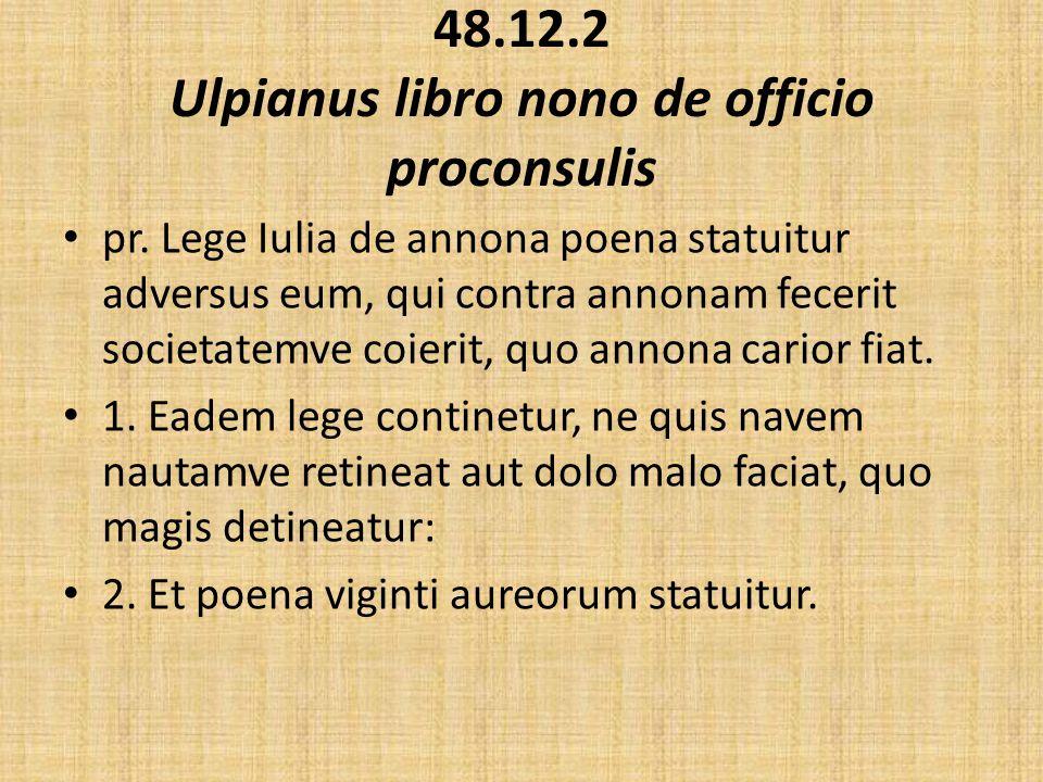 48.12.2 Ulpianus libro nono de officio proconsulis