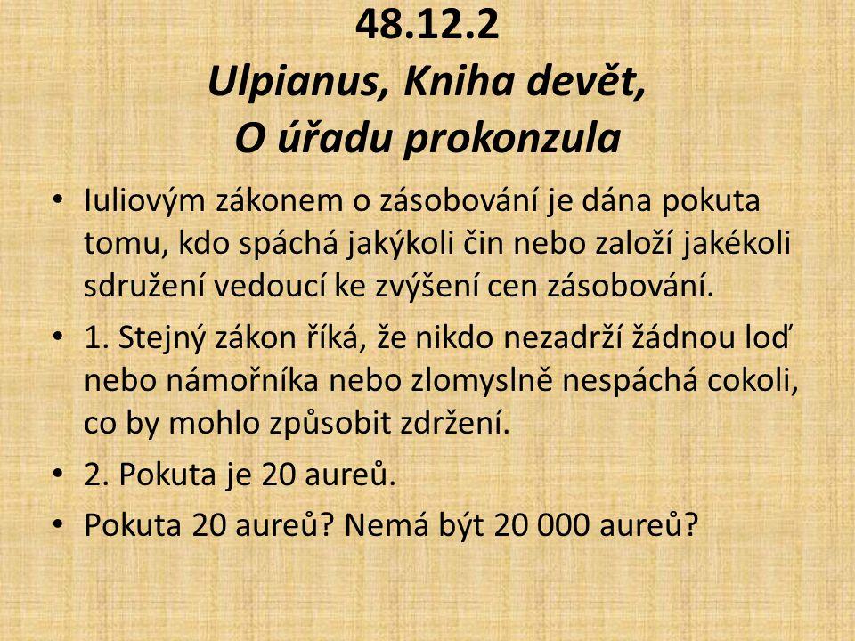 48.12.2 Ulpianus, Kniha devět, O úřadu prokonzula