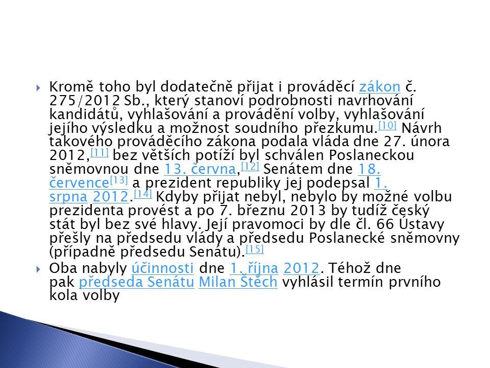 Kromě toho byl dodatečně přijat i prováděcí zákon č. 275/2012 Sb