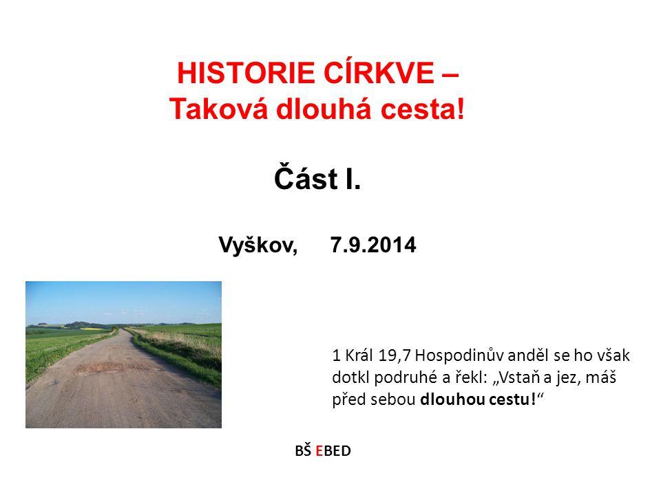 HISTORIE CÍRKVE – Taková dlouhá cesta!