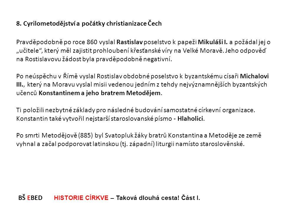 8. Cyrilometodějství a počátky christianizace Čech