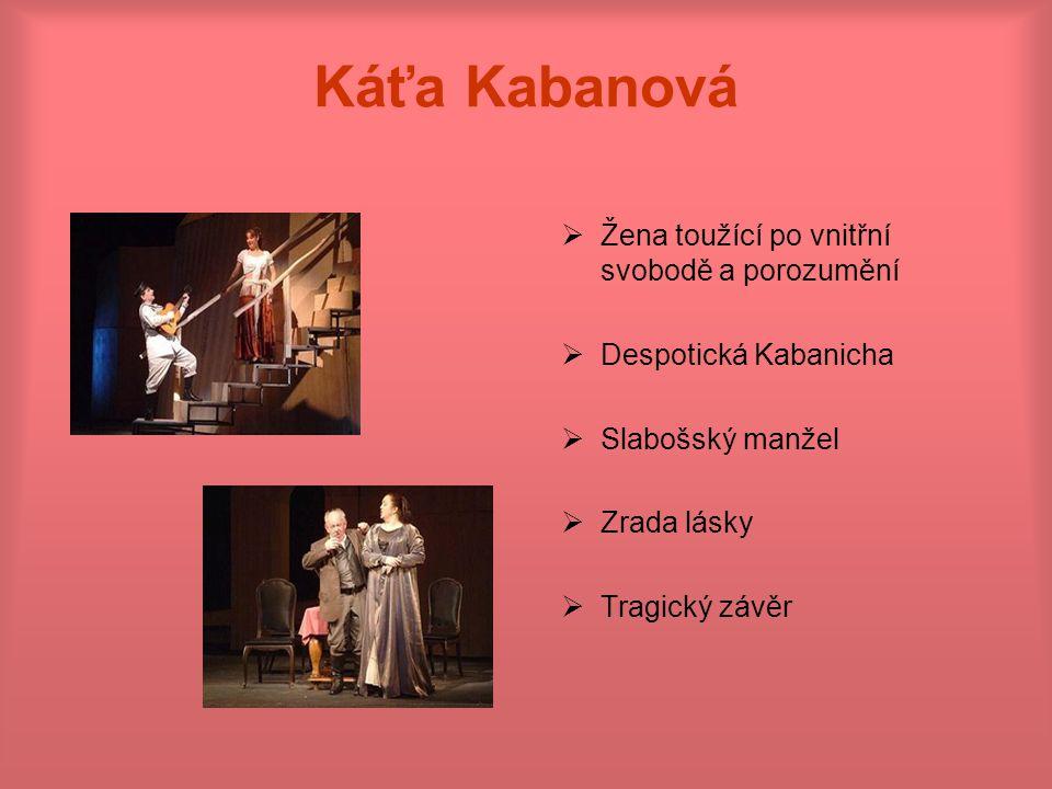Káťa Kabanová Žena toužící po vnitřní svobodě a porozumění