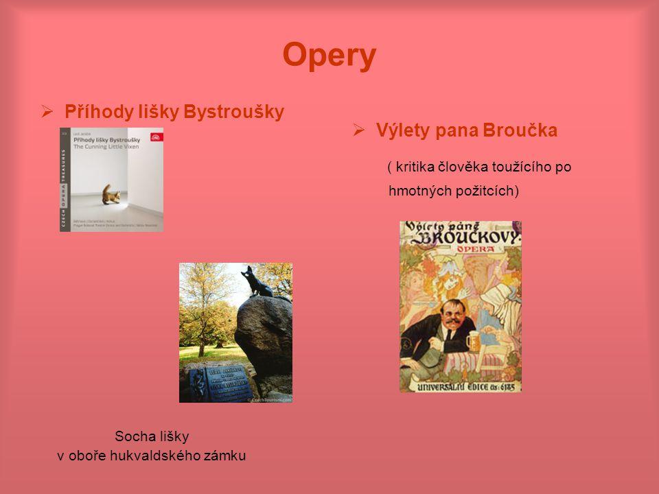 Opery ( kritika člověka toužícího po Příhody lišky Bystroušky