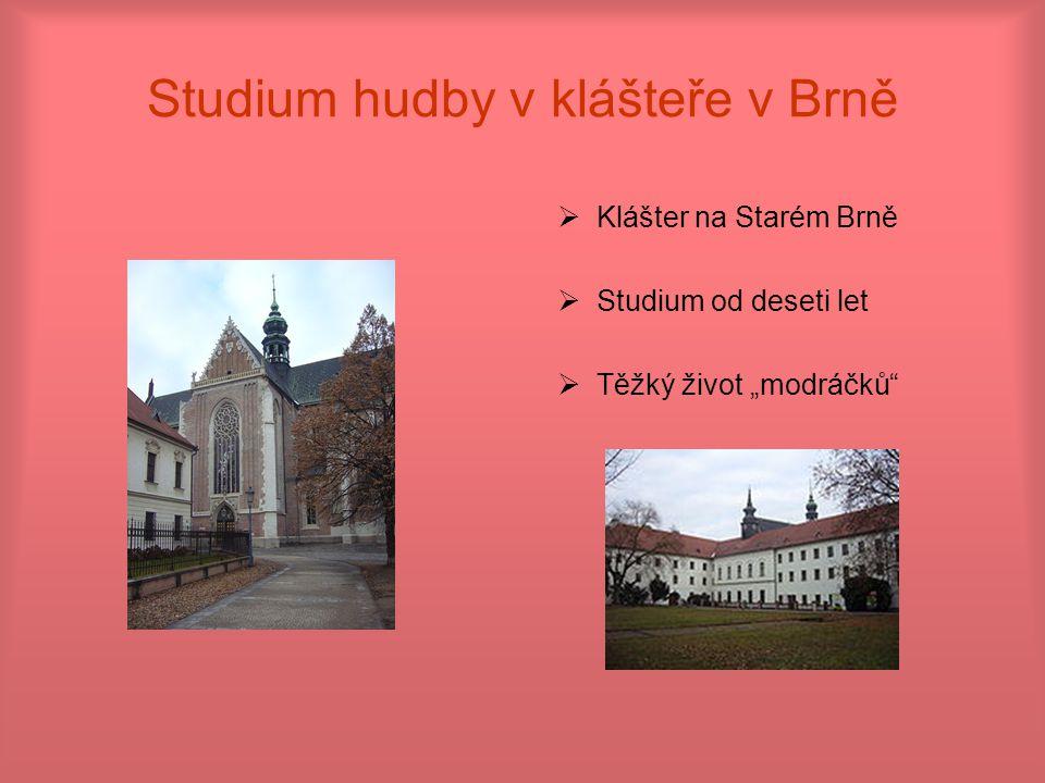 Studium hudby v klášteře v Brně