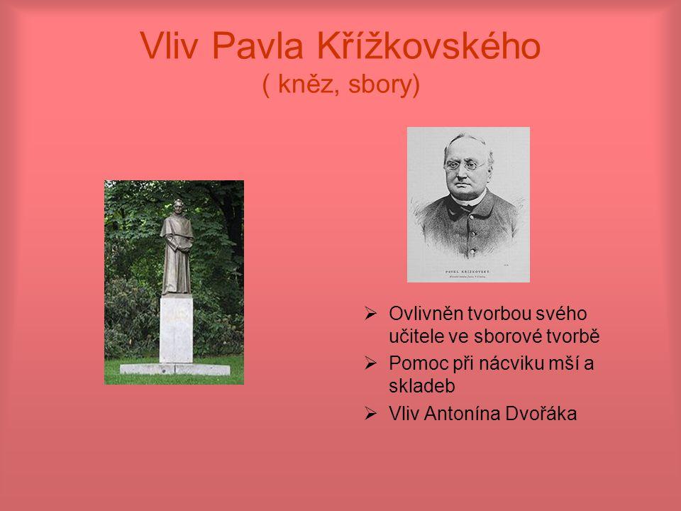 Vliv Pavla Křížkovského ( kněz, sbory)