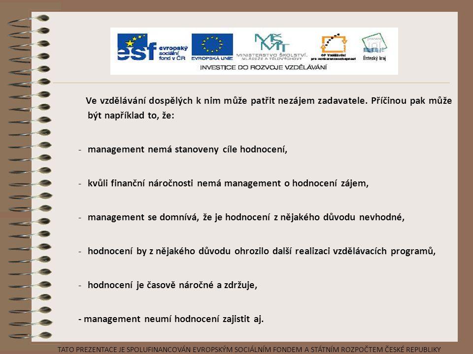 management nemá stanoveny cíle hodnocení,