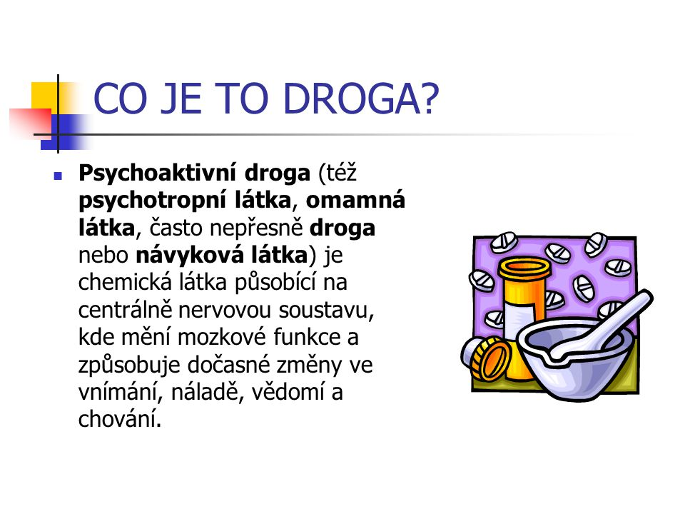 CO JE TO DROGA