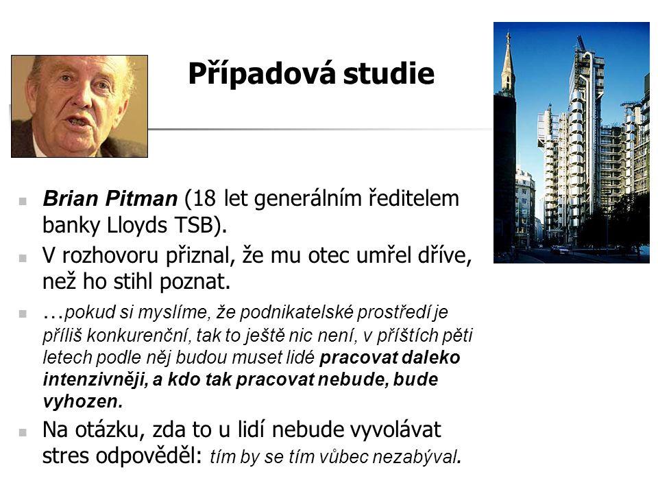 Případová studie Brian Pitman (18 let generálním ředitelem banky Lloyds TSB). V rozhovoru přiznal, že mu otec umřel dříve, než ho stihl poznat.