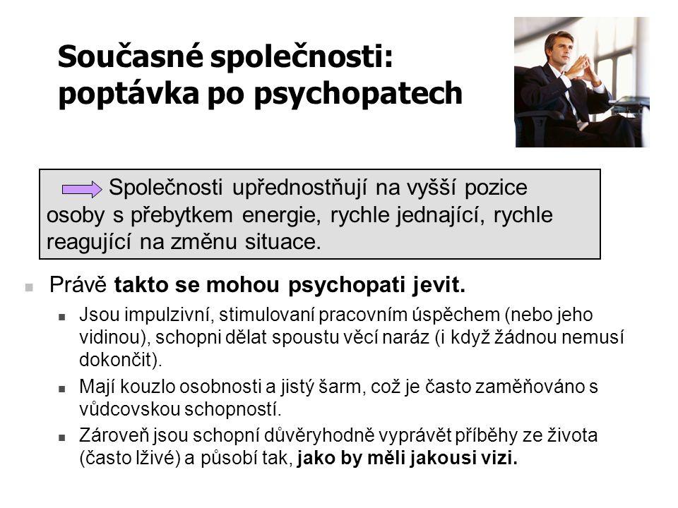 Současné společnosti: poptávka po psychopatech