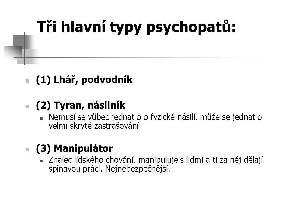 Tři hlavní typy psychopatů: