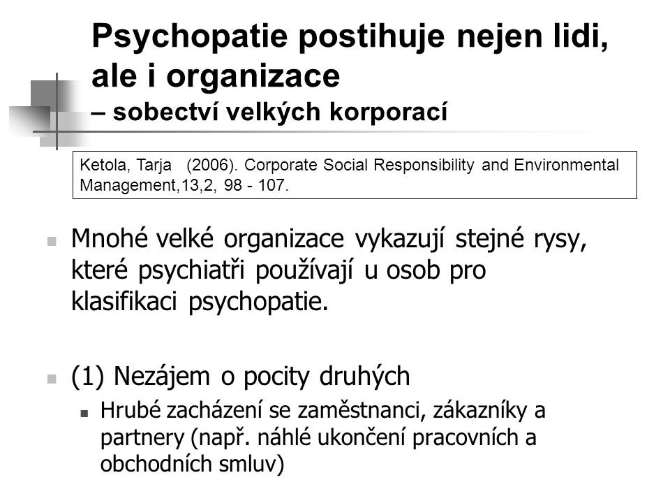 Psychopatie postihuje nejen lidi, ale i organizace – sobectví velkých korporací
