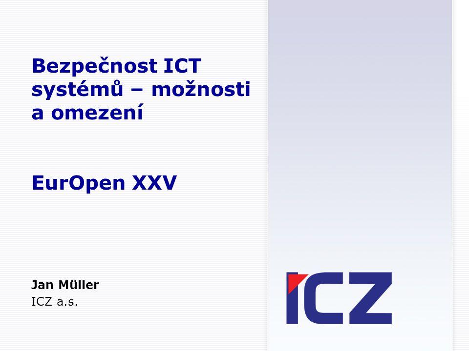 Bezpečnost ICT systémů – možnosti a omezení EurOpen XXV