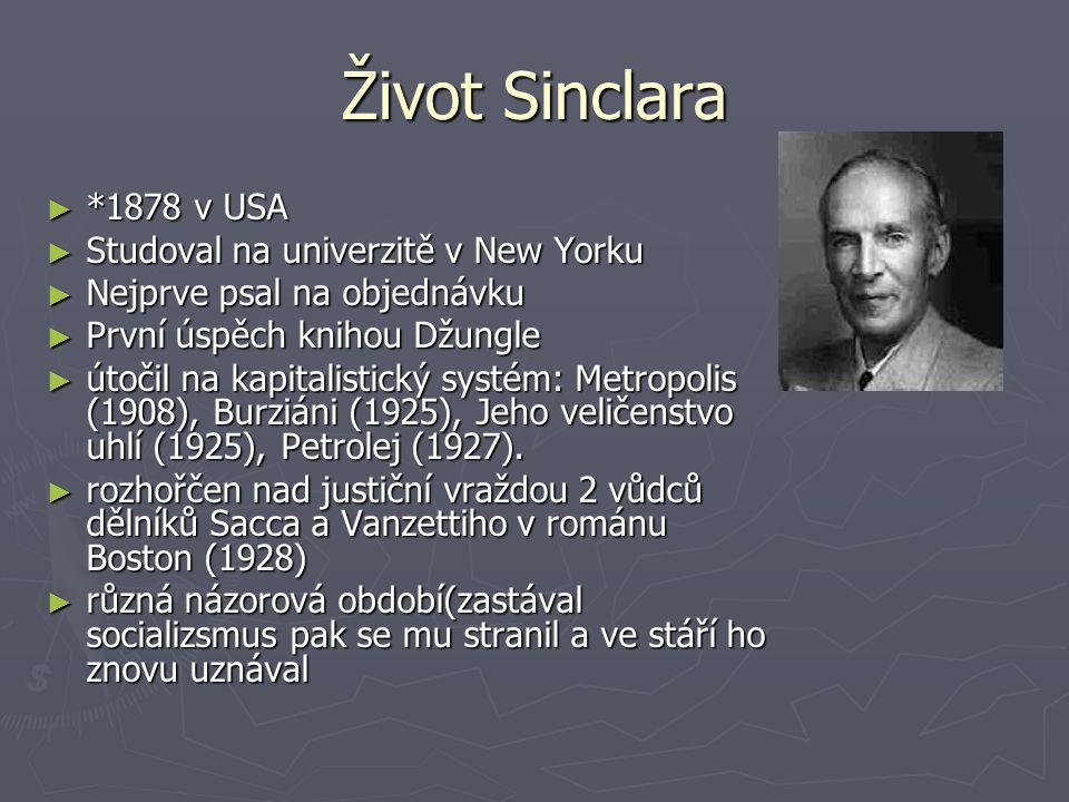 Život Sinclara *1878 v USA Studoval na univerzitě v New Yorku