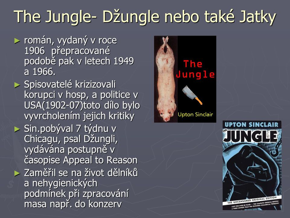 The Jungle- Džungle nebo také Jatky
