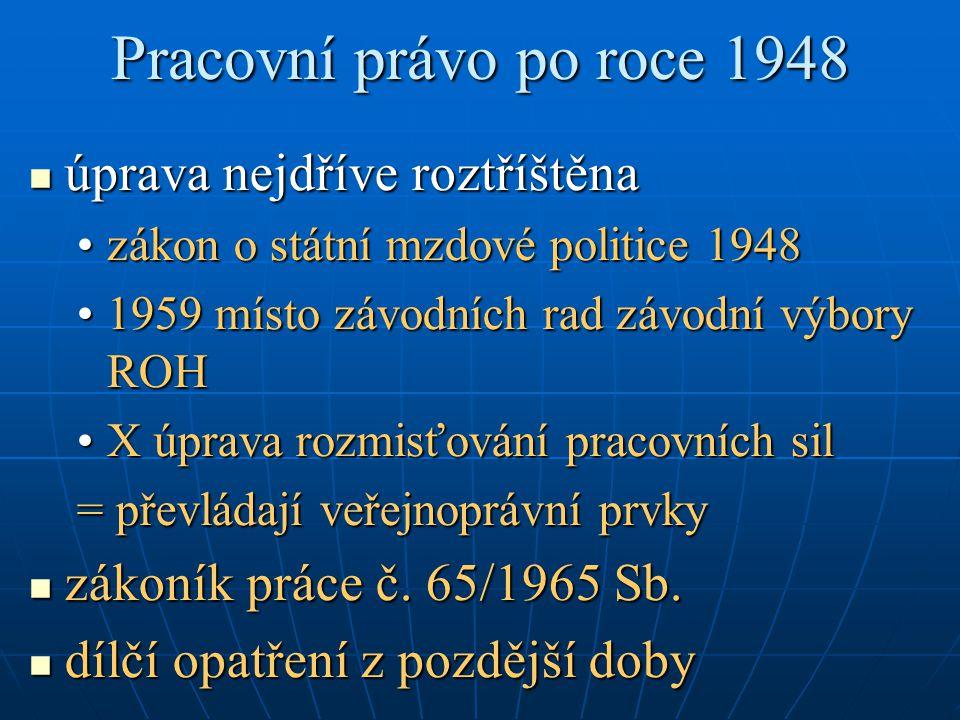 Pracovní právo po roce 1948 úprava nejdříve roztříštěna