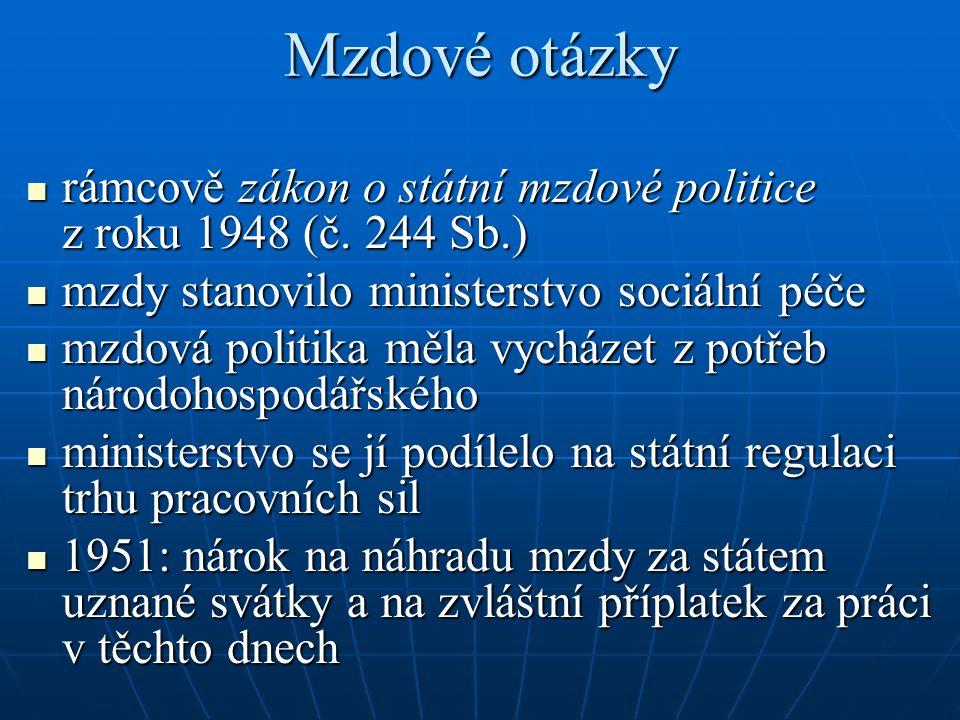 Mzdové otázky rámcově zákon o státní mzdové politice z roku 1948 (č. 244 Sb.) mzdy stanovilo ministerstvo sociální péče.