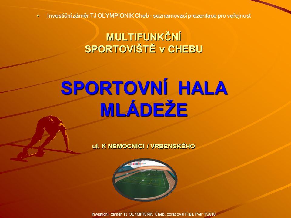 Investiční záměr TJ OLYMPIONIK Cheb, zpracoval Fiala Petr 1/2010