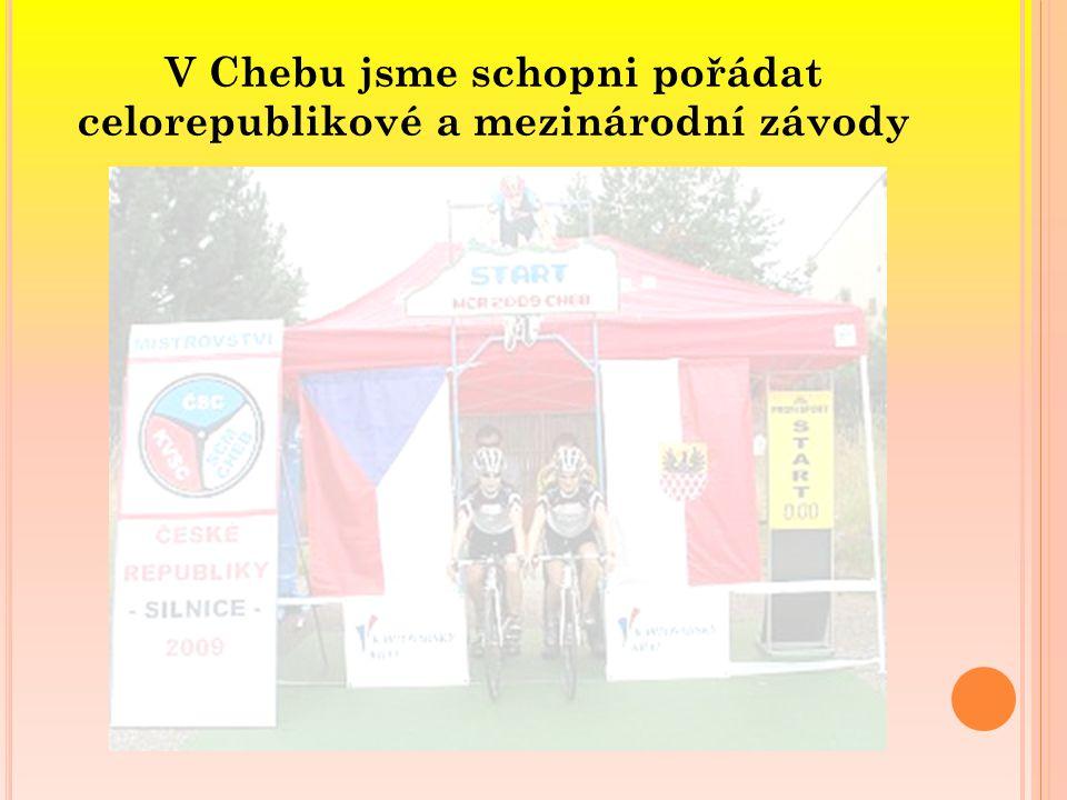 V Chebu jsme schopni pořádat celorepublikové a mezinárodní závody