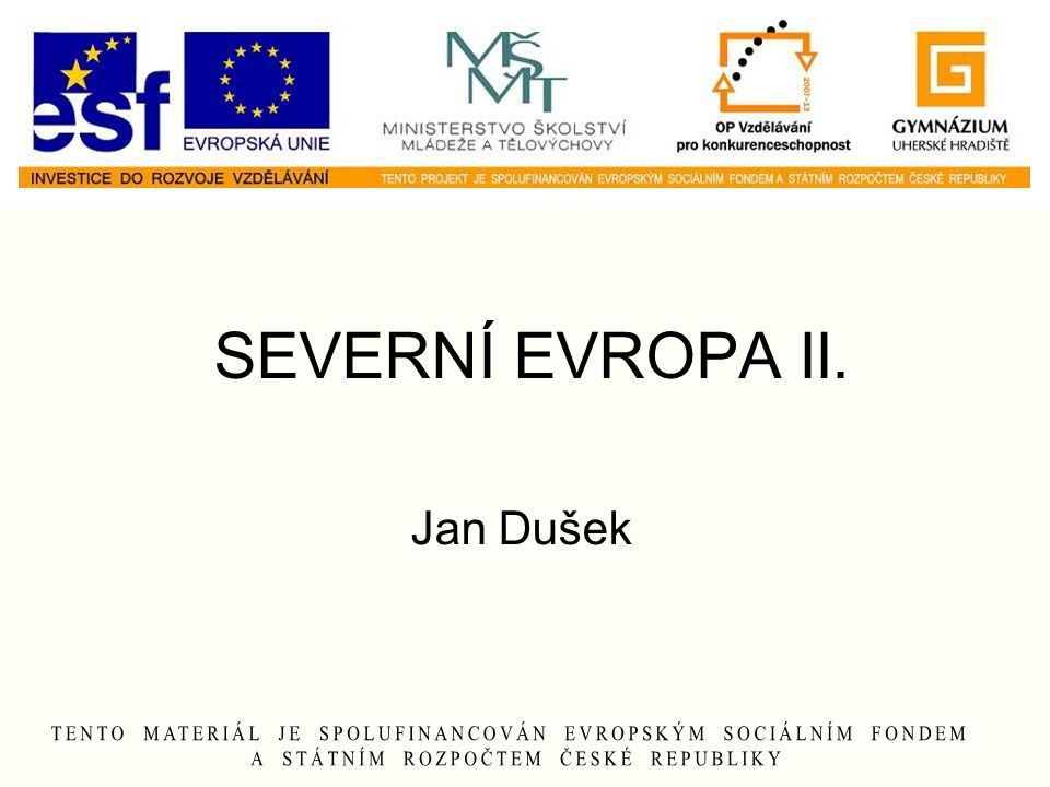 SEVERNÍ EVROPA II. Jan Dušek