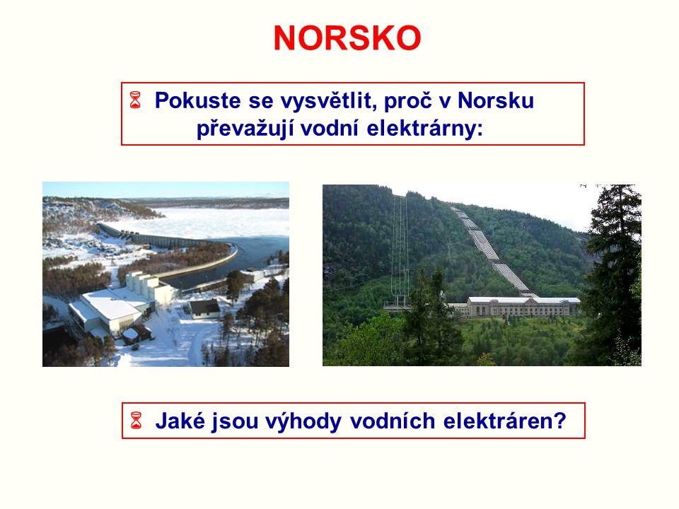 NORSKO  Pokuste se vysvětlit, proč v Norsku
