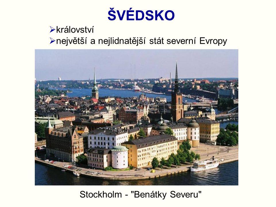 ŠVÉDSKO království největší a nejlidnatější stát severní Evropy