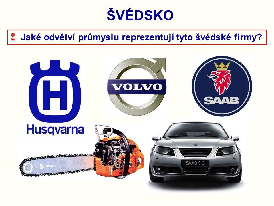 ŠVÉDSKO  Jaké odvětví průmyslu reprezentují tyto švédské firmy