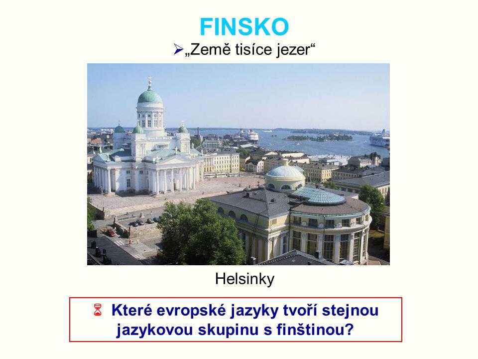  Které evropské jazyky tvoří stejnou jazykovou skupinu s finštinou