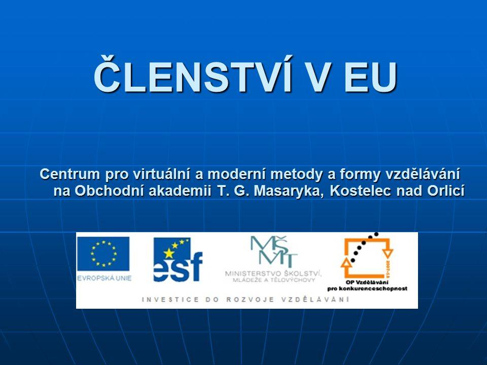 ČLENSTVÍ V EU Centrum pro virtuální a moderní metody a formy vzdělávání na Obchodní akademii T.
