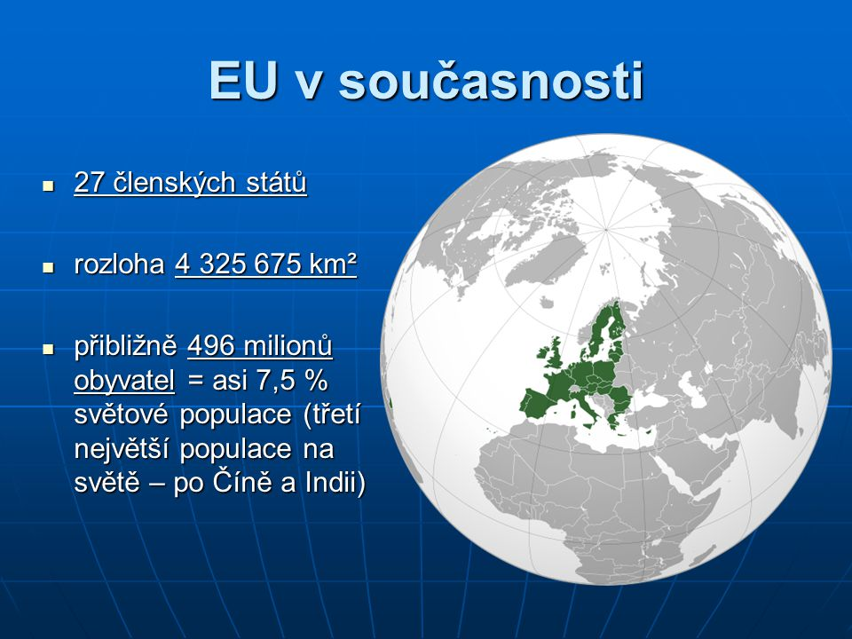 EU v současnosti 27 členských států rozloha 4 325 675 km²