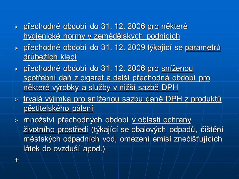 přechodné období do 31. 12. 2006 pro některé hygienické normy v zemědělských podnicích