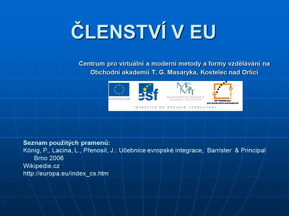 ČLENSTVÍ V EU Centrum pro virtuální a moderní metody a formy vzdělávání na Obchodní akademii T. G. Masaryka, Kostelec nad Orlicí