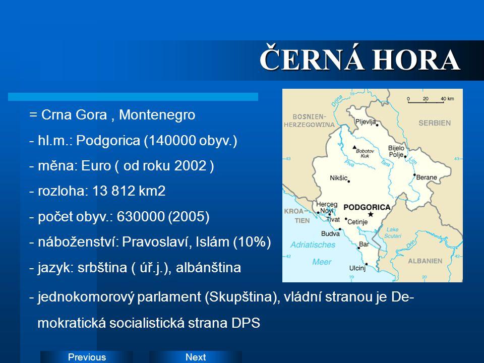 ČERNÁ HORA = Crna Gora , Montenegro - hl.m.: Podgorica (140000 obyv.)