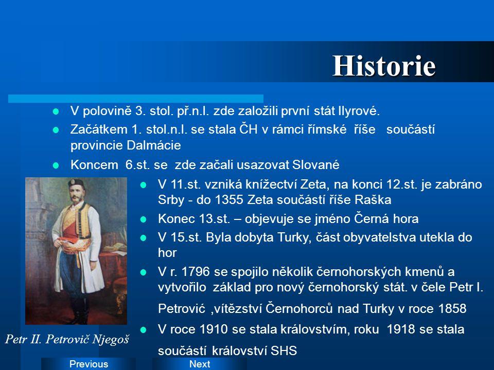 Historie V polovině 3. stol. př.n.l. zde založili první stát Ilyrové.