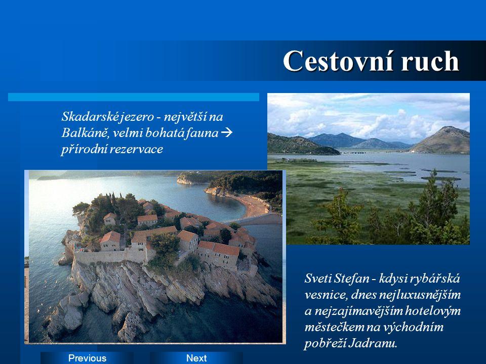 Cestovní ruch Skadarské jezero - největší na Balkáně, velmi bohatá fauna à přírodní rezervace.