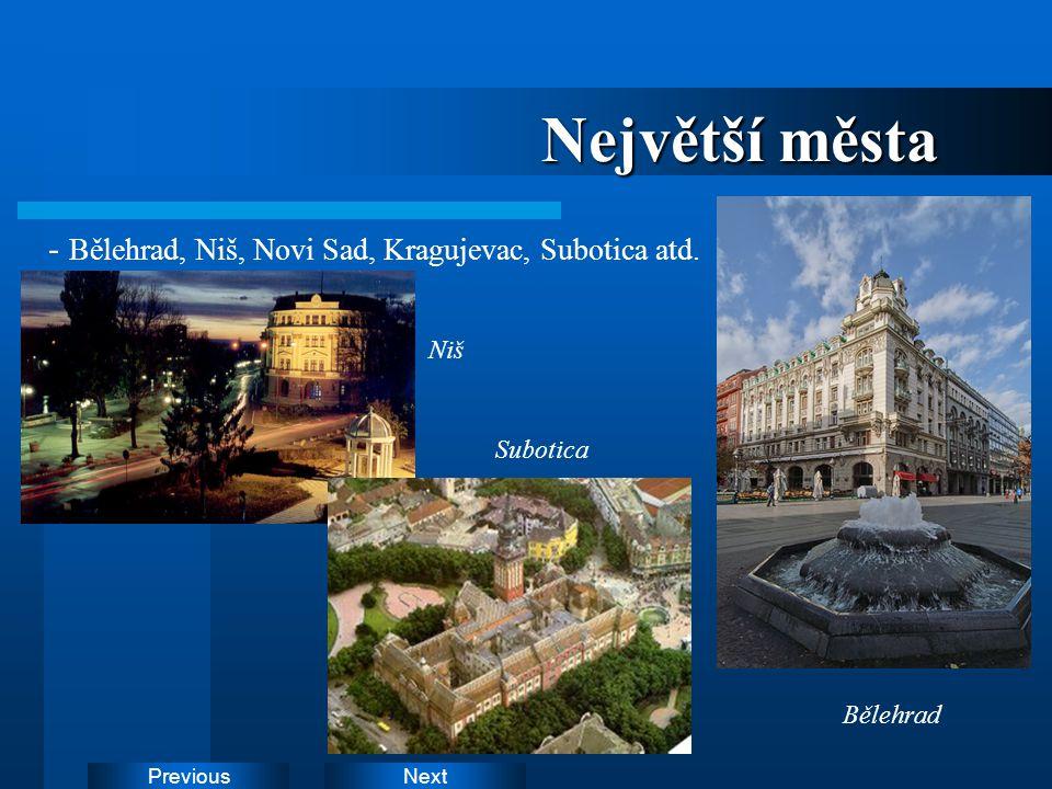 Největší města - Bělehrad, Niš, Novi Sad, Kragujevac, Subotica atd.