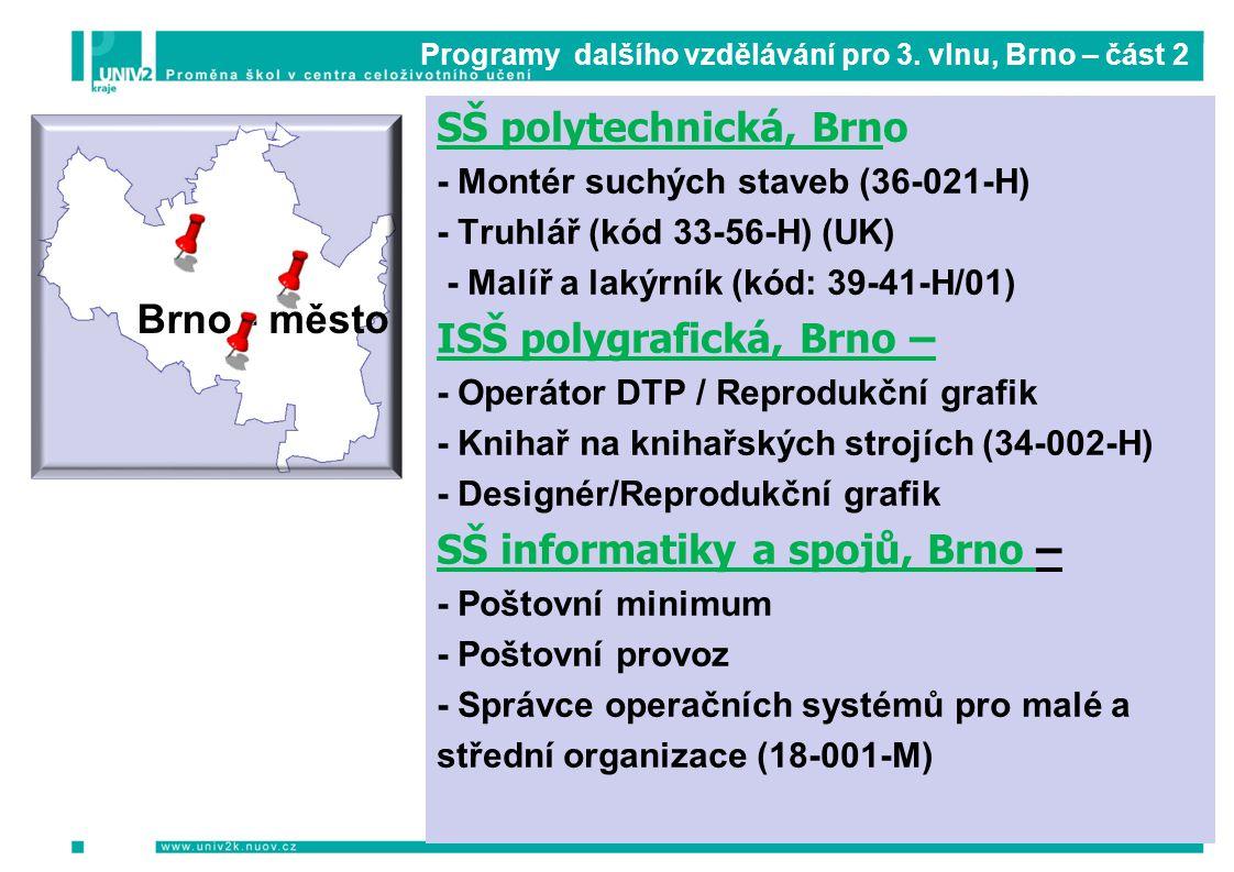 Programy dalšího vzdělávání pro 3. vlnu, Brno – část 2