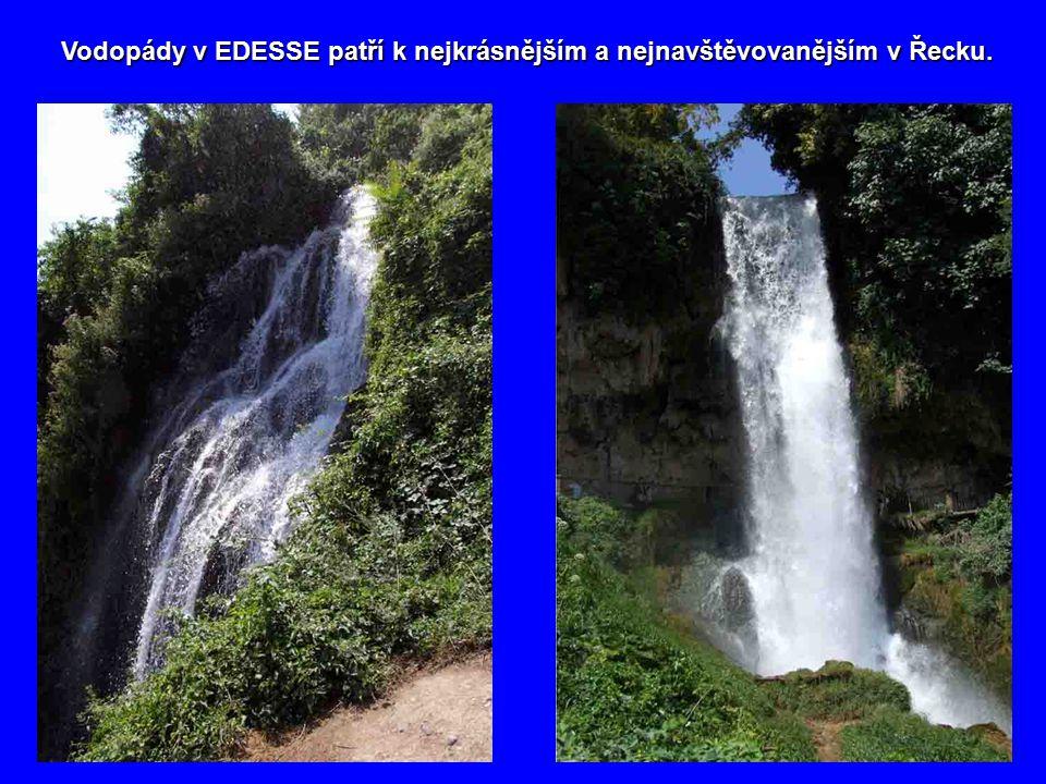 Vodopády v EDESSE patří k nejkrásnějším a nejnavštěvovanějším v Řecku.