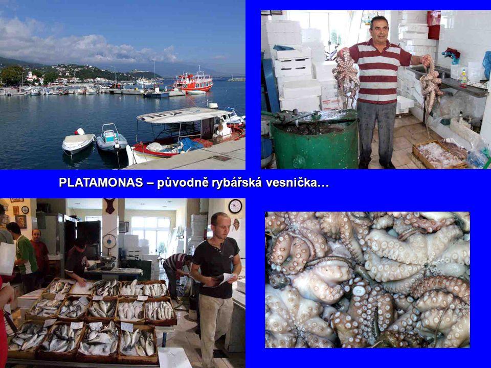 PLATAMONAS – původně rybářská vesnička…