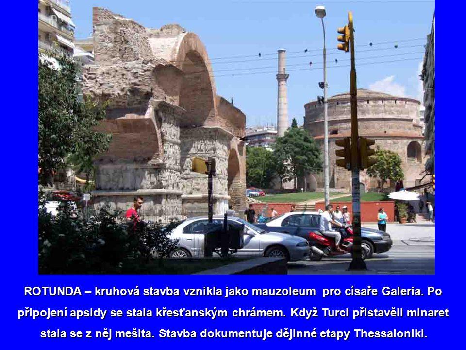 ROTUNDA – kruhová stavba vznikla jako mauzoleum pro císaře Galeria. Po