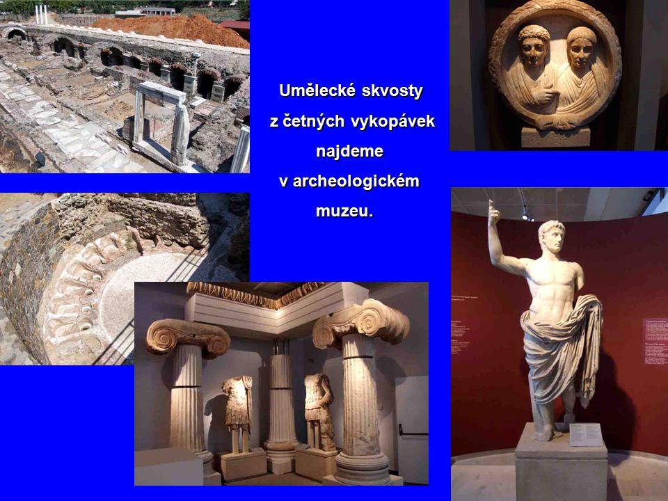 Umělecké skvosty z četných vykopávek najdeme v archeologickém muzeu.
