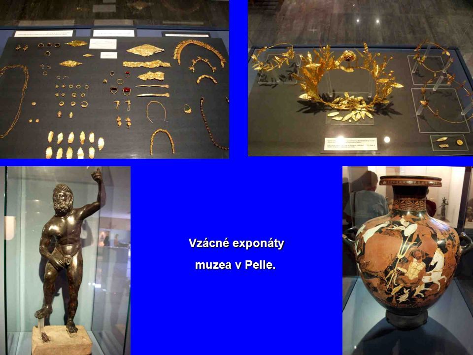 Vzácné exponáty muzea v Pelle.