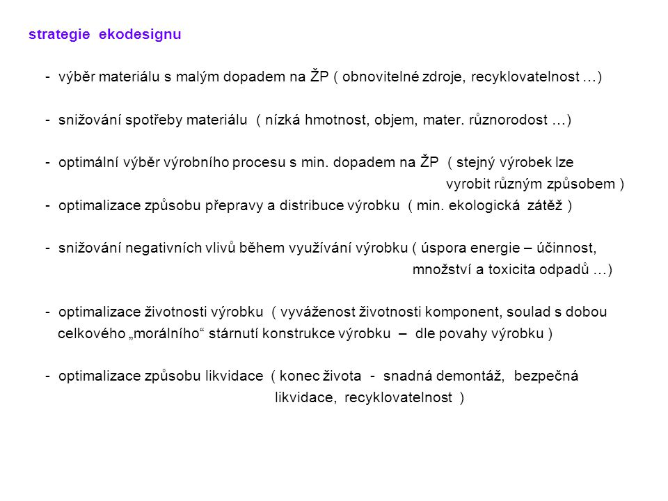 strategie ekodesignu - výběr materiálu s malým dopadem na ŽP ( obnovitelné zdroje, recyklovatelnost …)