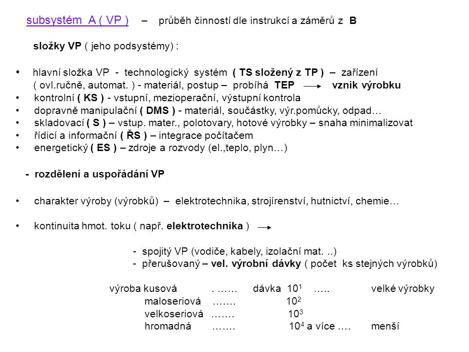 subsystém A ( VP ) – průběh činností dle instrukcí a záměrů z B