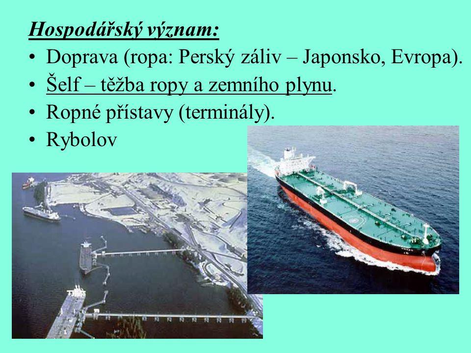 Hospodářský význam: Doprava (ropa: Perský záliv – Japonsko, Evropa). Šelf – těžba ropy a zemního plynu.