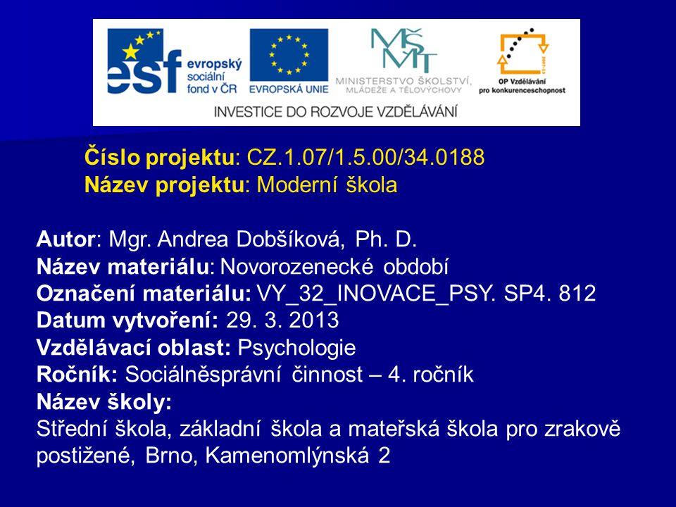 Číslo projektu: CZ.1.07/1.5.00/34.0188 Název projektu: Moderní škola. Autor: Mgr. Andrea Dobšíková, Ph. D.