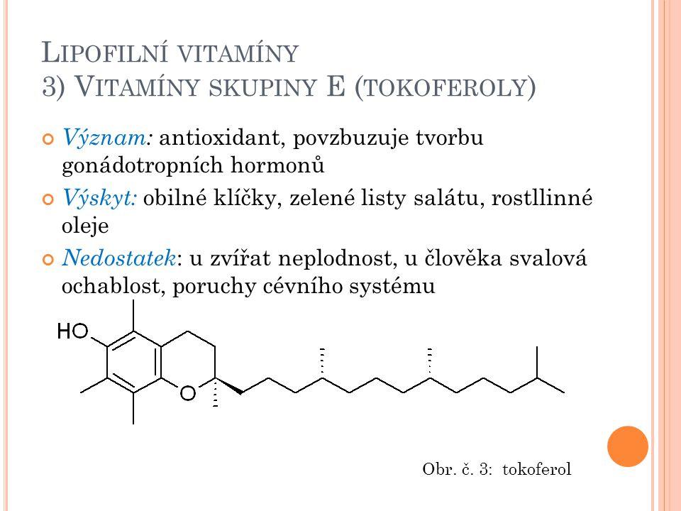 Lipofilní vitamíny 3) Vitamíny skupiny E (tokoferoly)